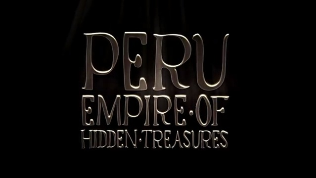 peru_empire_of_hidden_treasures