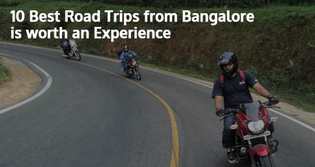 10 Best Road Trips from Bangalore is worth an Experience