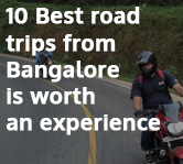 10 Best Road Trips from Bangalore is worth an an Experience