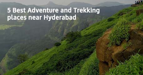 5 Best Adventure and Trekking places near Hyderabad
