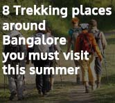 8 Trekking Places around Bangalore you must Visit this Summer (1)