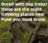 Bored with day treks? These are the Night Trekking places near Pune You must know