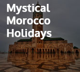 Mystical Morocco Holidays