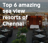 Top 6 Amazing Sea View Resorts of Chennai
