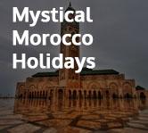 Mystical Morocco Holidays